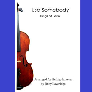 Use Somebody - Kings of Leon - String Quartet Sheet Music